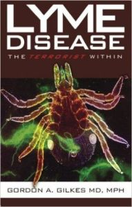 Lyme Disease The Terrorist Within - Gordon Gilkes