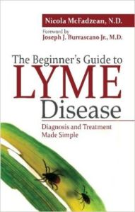The Beginner's Guide to Lyme Disease - Nicola McFadzean
